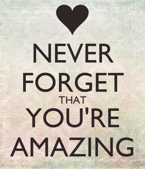 Your Amazing: NEVER FORGET THAT YOU'RE AMAZING Poster
