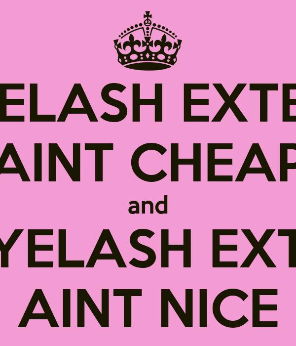 Nice Eyelash Extensions Aint Cheap And Cheap Eyelash Extensions Aint