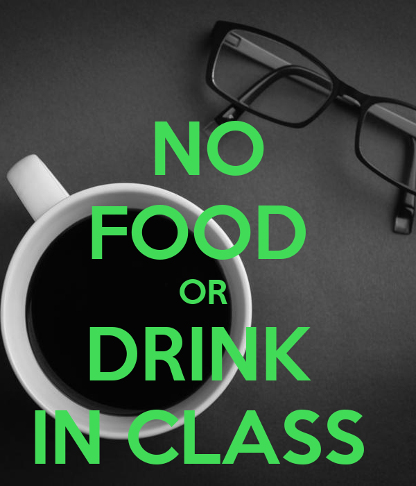 NO FOOD OR DRINK IN CLASS Poster | FGHADRFH | Keep Calm-o ...
