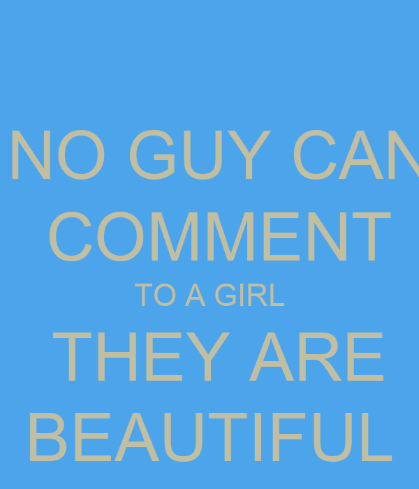 No Guy Can Comment To A Girl They Are Beautiful Poster Skyla