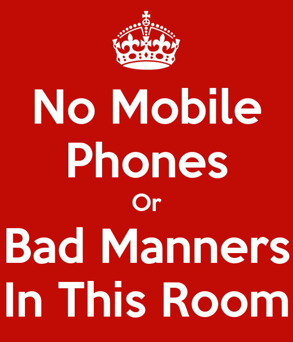 no mobile phones or bad manners in this room poster