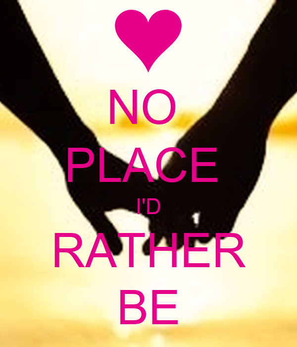 No place i d rather be poster etesviv keep calm o matic