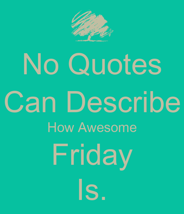 Funny Friday Quotes: Friday Business Quotes. QuotesGram