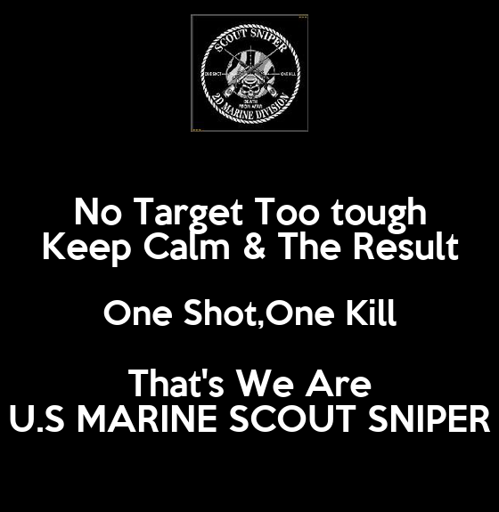 No target too tough keep calm amp the result one shot one kill that s we