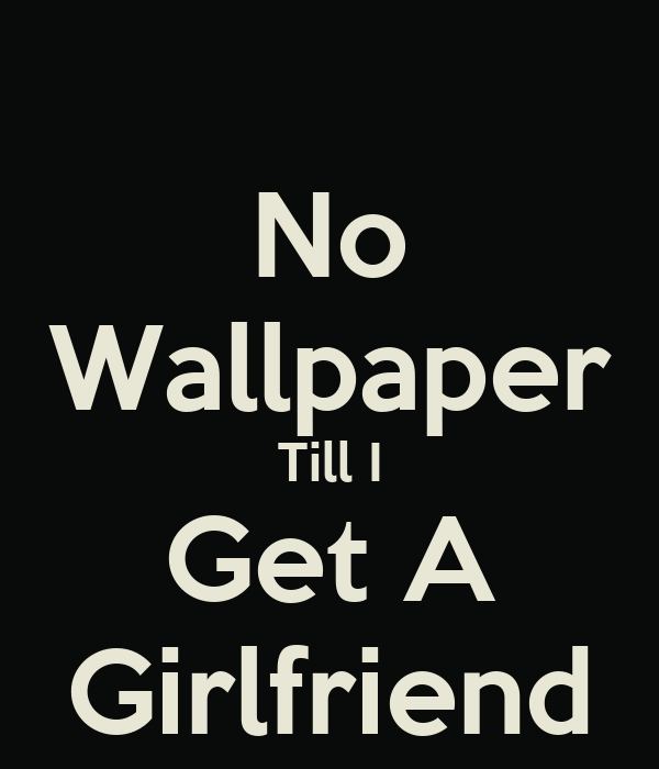 how to get a girlfriend when i dont talj