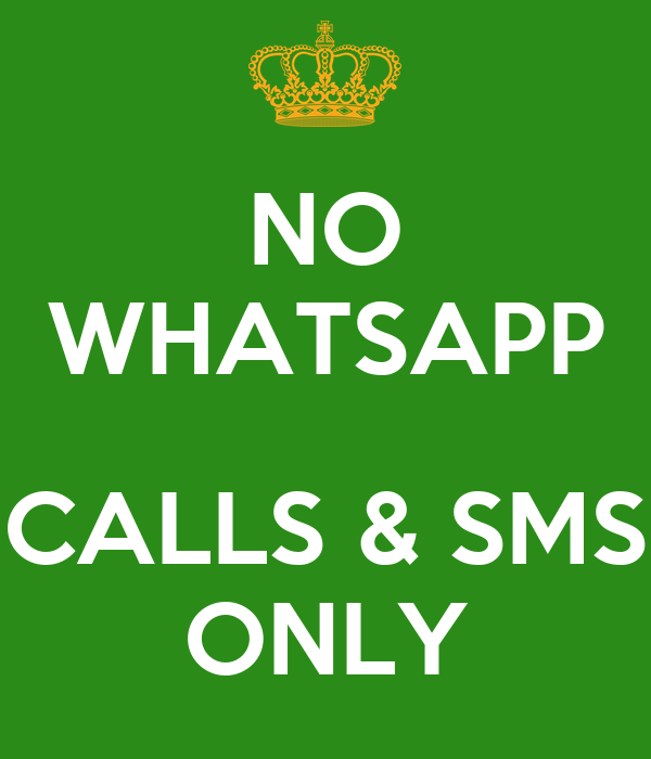 NO WHATSAPP CALLS & SMS ONLY Poster | no more | Keep Calm-o-Matic