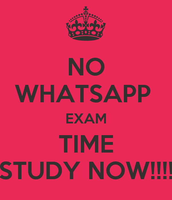 No whatsapp exam time study now poster mah keep calm o matic no whatsapp exam time study now thecheapjerseys Images