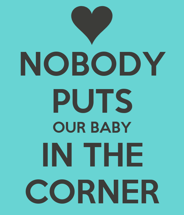 Dirty Dancing Poster NOBODY PUTS OUR BABY I...