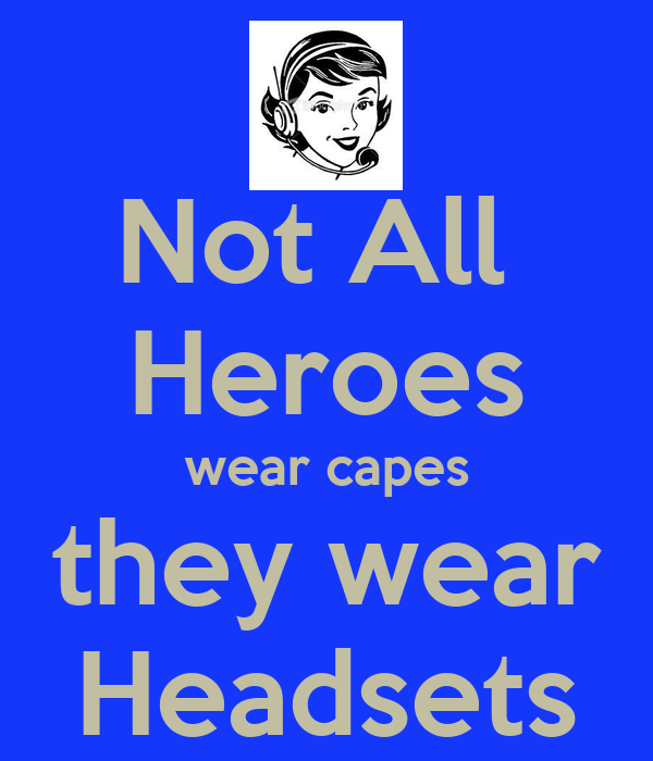 Not All Heroes wear capes they wear Headsets - KEEP CALM ...