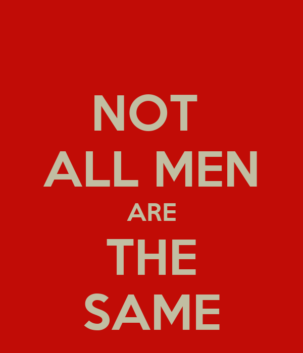 NOT ALL MEN ARE THE SAME Poster | B | Keep Calm-o-Matic
