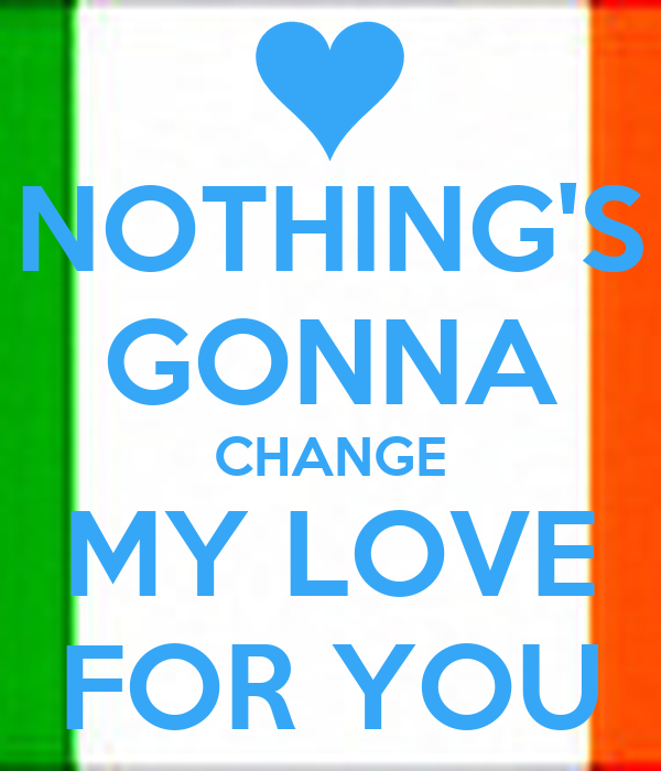 Download Nothing Gonna Change My Love For You Download Lengkap