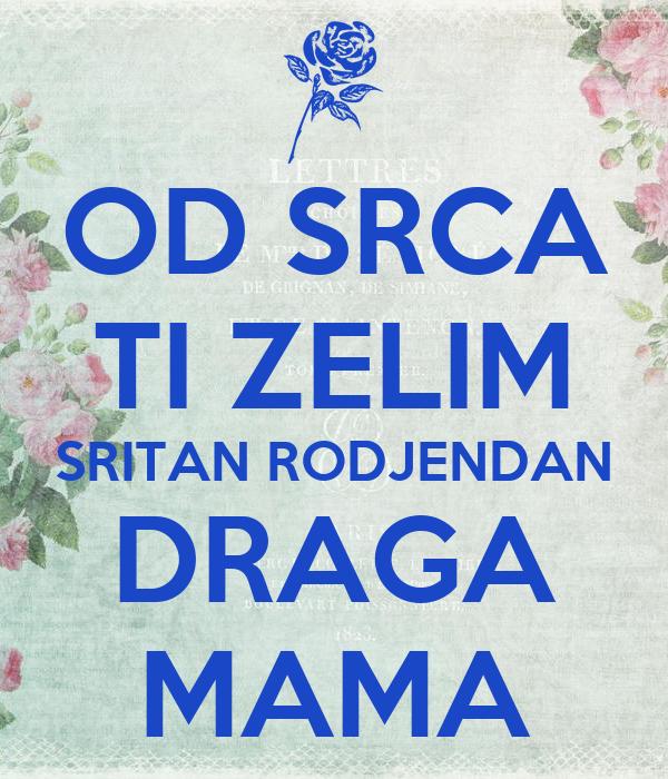 sritan rođendan OD SRCA TI ZELIM SRITAN RODJENDAN DRAGA MAMA Poster | ani | Keep  sritan rođendan
