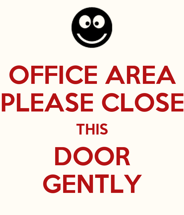 Office Area Please Close This Door Gently Poster Loabbi