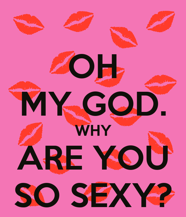 You is so sexy