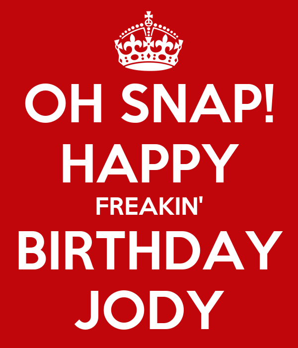 31st birthday cake images happy birthday cake images - Oh Snap Happy Freakin Birthday Jody Poster Lindy