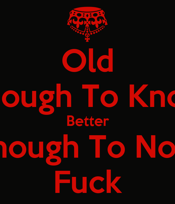old enough to fuck