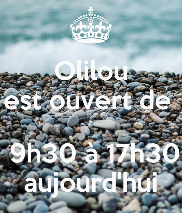 olilou est ouvert de 9h30 17h30 aujourd 39 hui keep calm and carry on image generator. Black Bedroom Furniture Sets. Home Design Ideas
