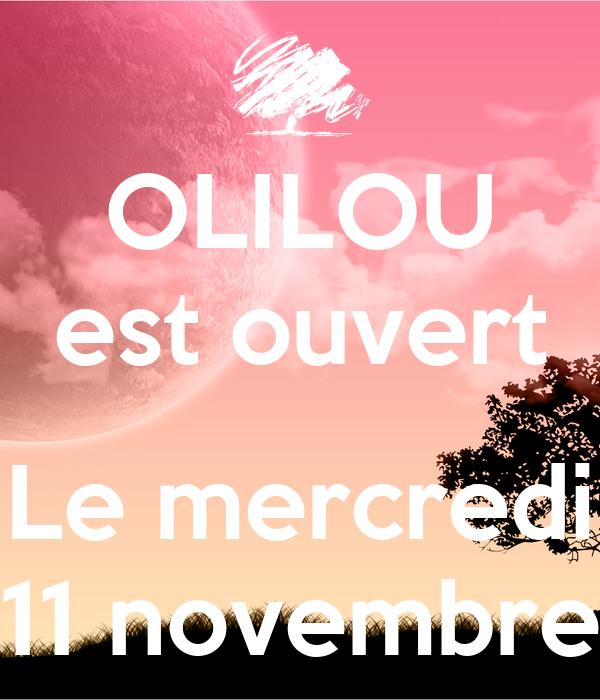 olilou est ouvert le mercredi 11 novembre poster loic. Black Bedroom Furniture Sets. Home Design Ideas