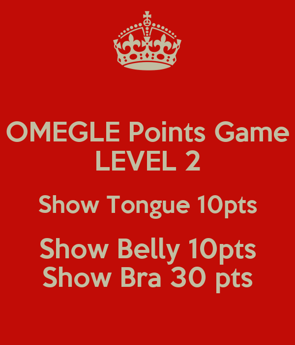 Game omegle points Does anyone