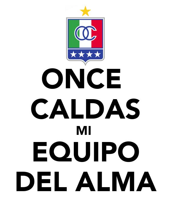 Once Caldas Mi Equipo Del Alma Poster Teocam99 Keep Calm O Matic