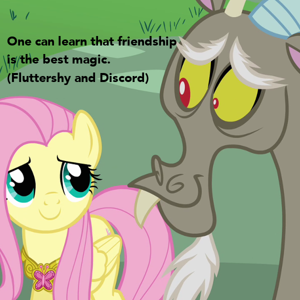 One can learn that friendship is the best magic  (Fluttershy