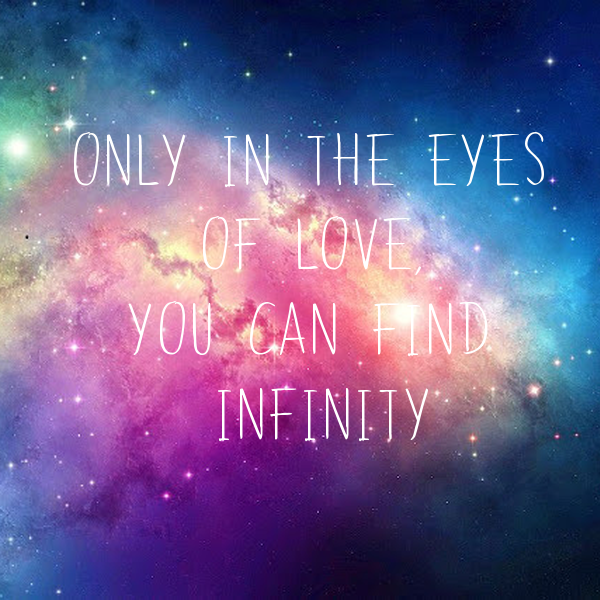 Only In the eyes of love, you can find infinity - KEEP CALM AND CARRY ON Image Generator