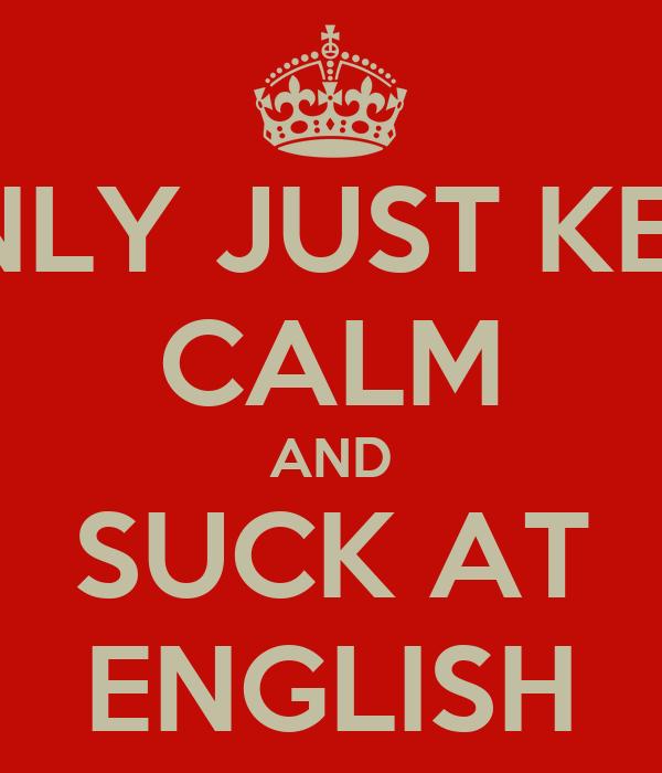 Consider, i suck at english maybe