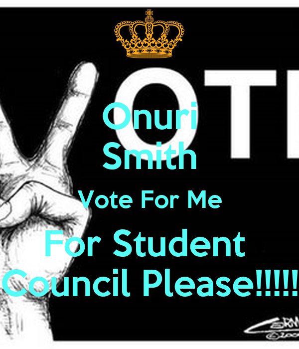 Onuri Smith Vote For Me For Student Council Please ...