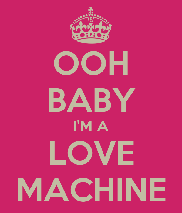 ooh baby i 39 m a love machine poster kurt guenther keep. Black Bedroom Furniture Sets. Home Design Ideas