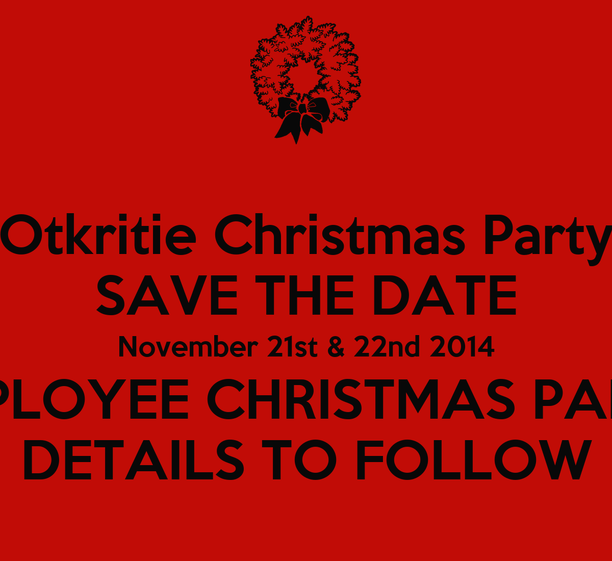 22nd Birthday Ideas In November: Otkritie Christmas Party SAVE THE DATE November 21st