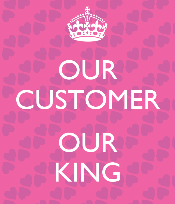 OUR CUSTOMER OUR KING Poster