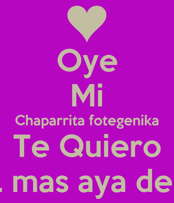 Oye Mi Chaparrita Fotegenika Te Quiero Mucho Mas Aya