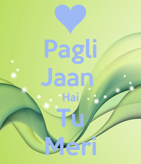 O Meri Jaan Song Download: Pagli Jaan Hai Tu Meri Poster