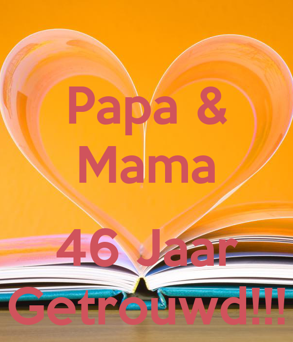 46 jaar getrouwd Papa & Mama 46 Jaar Getrouwd!!! Poster | Frieda | Keep Calm o Matic 46 jaar getrouwd