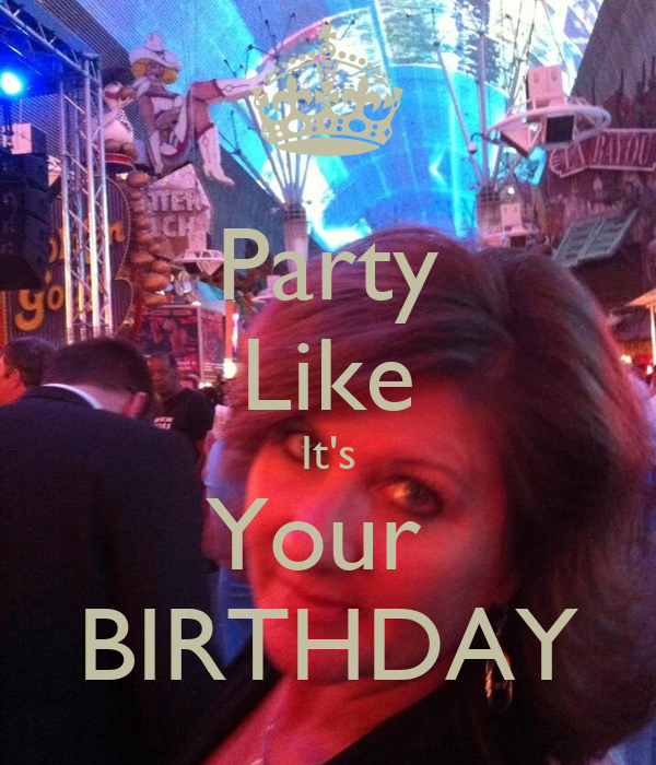 Party Like It's Your BIRTHDAY Poster