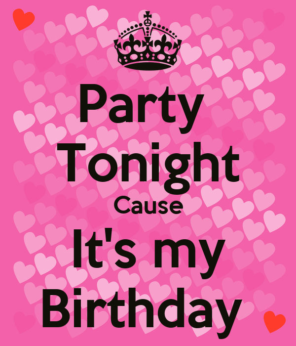 Party Tonight Cause It's My Birthday Poster