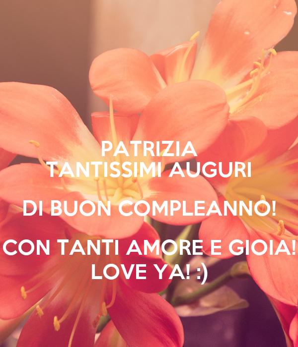 Lettere Di Compleanno D Amore: PATRIZIA TANTISSIMI AUGURI DI BUON COMPLEANNO! CON TANTI