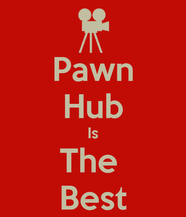 Pawn Hub Is The  Best