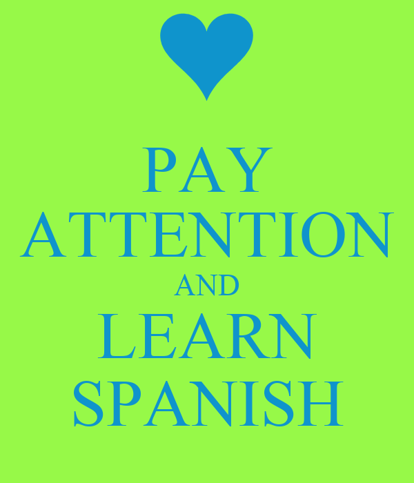 PAY ATTENTION AND LEARN SPANISH Poster | Kourtnea