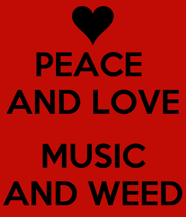 Weed Peace Wallpaper Peace And Love Music And Weed