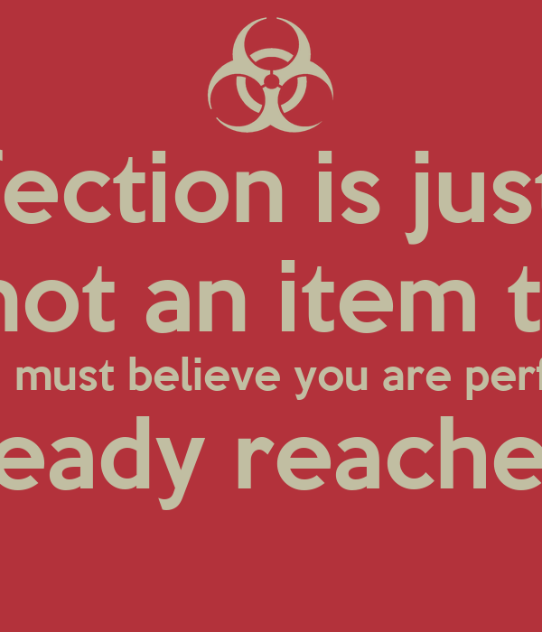 believe you are perfec...