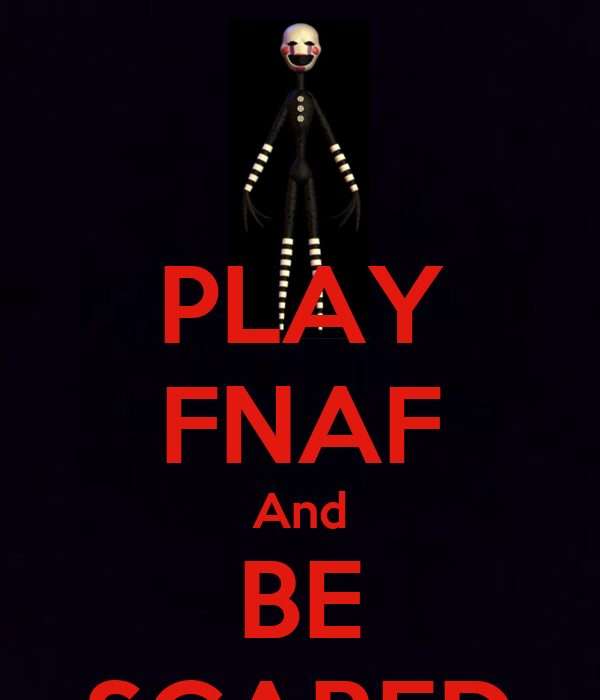 Play fnaf and be scared keep calm and carry on image generator