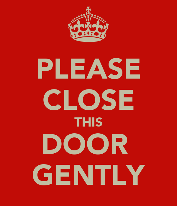 Please Close This Door Gently Poster Ab Keep Calm O Matic