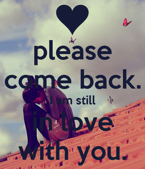 Love come Back Wallpaper : The gallery for --> Please come Back I Love You