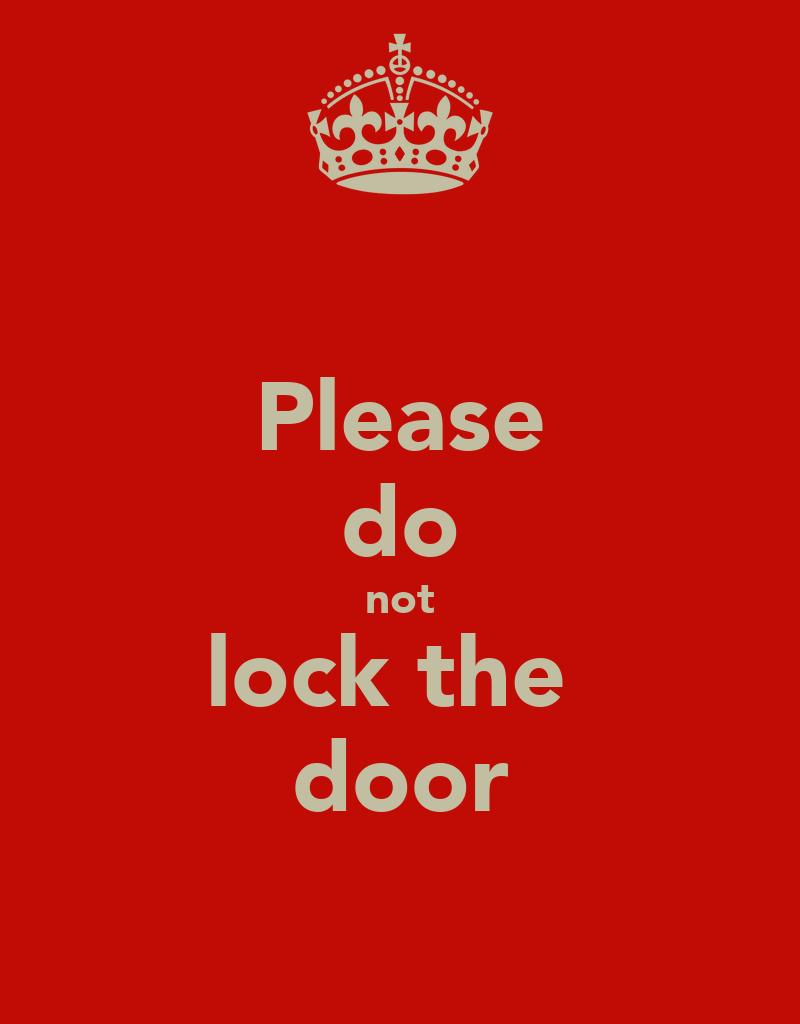 please lock door. Please Lock Door L