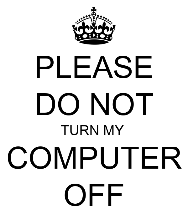 Please do not turn my computer off poster miko keep calm o matic