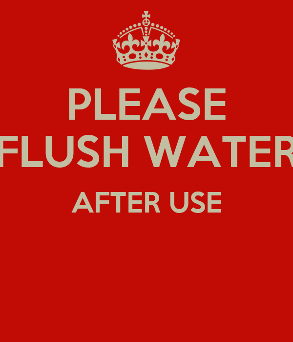 please flush water after use poster