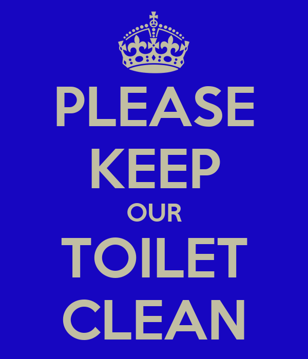 please keep our toilet clean keep calm and carry on