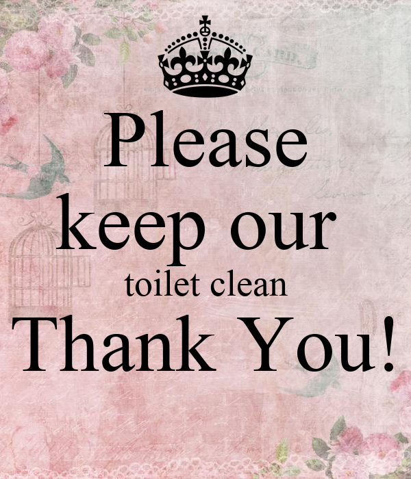 Please keep our toilet clean thank you poster ling for Please keep bathroom clean