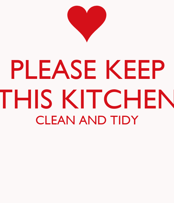 Please Keep This Kitchen Clean And Tidy Poster Mum Keep Calm O Matic